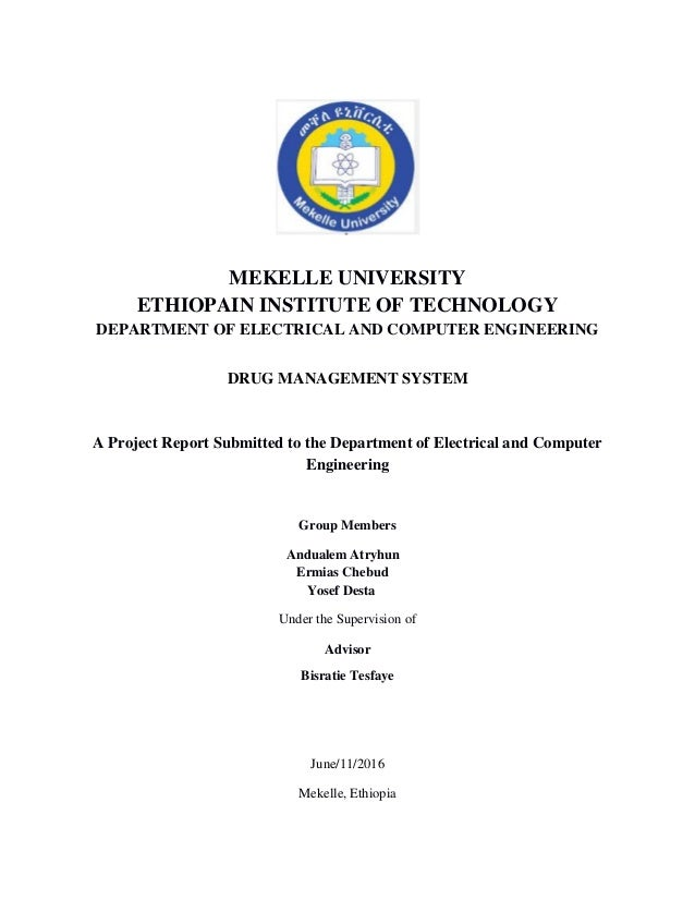 MEKELLE UNIVERSITY ETHIOPAIN INSTITUTE OF TECHNOLOGY DEPARTMENT OF ELECTRICAL AND COMPUTER ENGINEERING DRUG MANAGEMENT SYS...