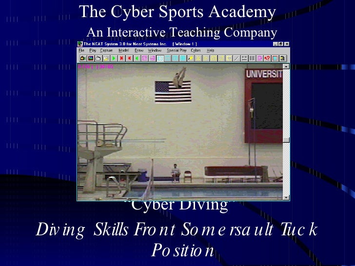 "The Cyber Sports Academy   An Interactive Teaching Company  Presents…… <ul><li>"" Cyber Diving"" </li></ul><ul><li>Diving Sk..."