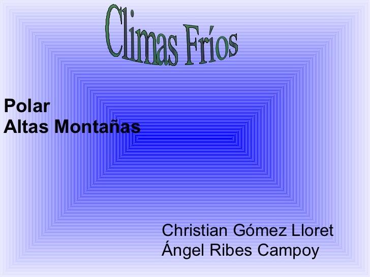 Climas Fríos Polar Altas Montañas Ángel Ribes Campoy Christian Gómez Lloret