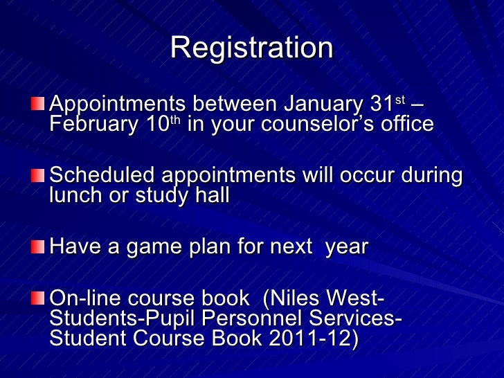 Registration <ul><li>Appointments between January 31 st  – February 10 th  in your counselor's office </li></ul><ul><li>Sc...