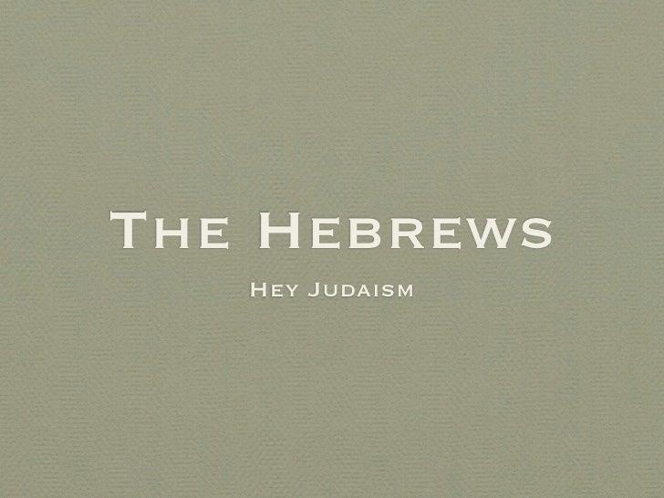 The Hebrews    Hey Judaism