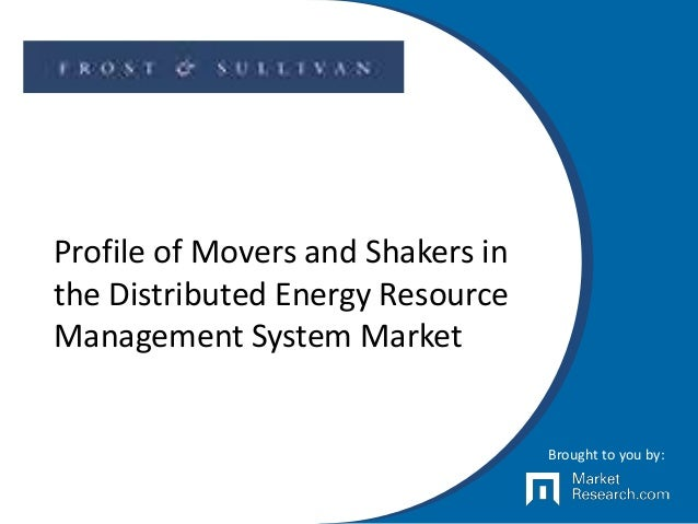 Profile of Movers and Shakers in the Distributed Energy Resource Management System Market Brought to you by: