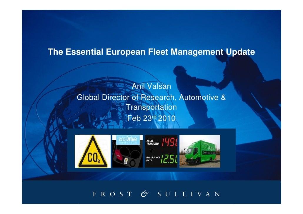 The Essential European Fleet Management Update                         Anil Valsan       Global Director of Research, Auto...