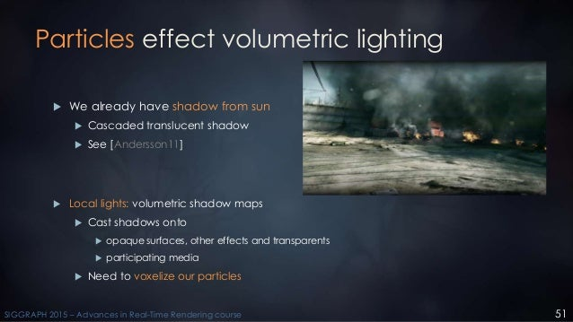 Physically Based And Unified Volumetric Rendering In Frostbite