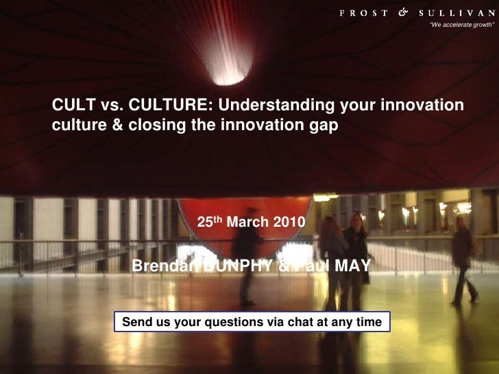 CULT vs. CULTURE: Understanding your innovation culture & closing the innovation gap<br />25th March 2010<br />Brendan DUN...