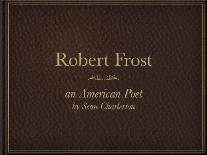 Robert Frost an American Poet  by Sean Charleston