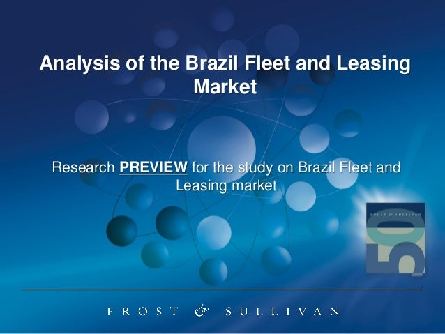Research PREVIEW for the study on Brazil Fleet and Leasing market Analysis of the Brazil Fleet and Leasing Market