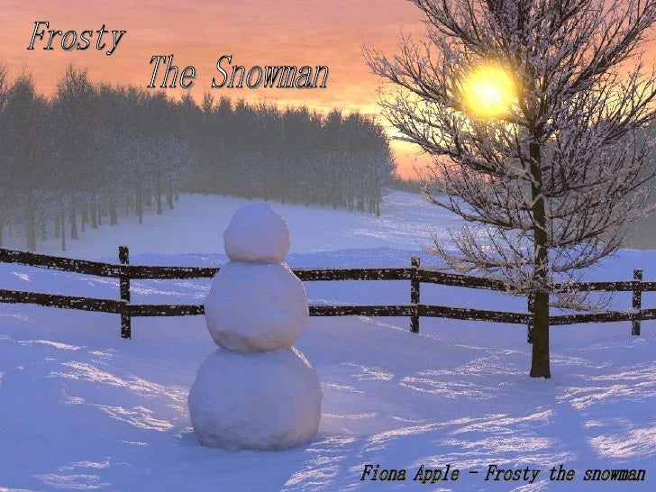 Frosty The Snowman Fiona Apple - Frosty the snowman