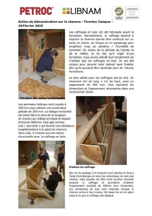 Action de démonstration sur le chanvre - Tiverton Campus - 26 Février 2015 Les coffrages en bois ont été fabriqués avant l...