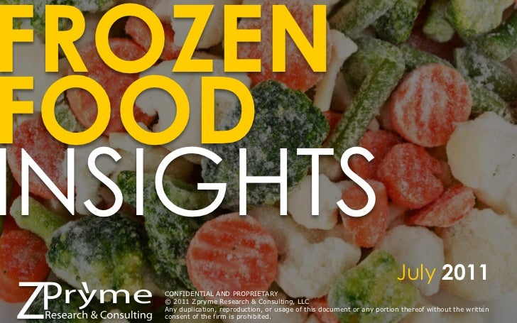 FROZENFOODINSIGHTS                                                                         July 2011   CONFIDENTIAL AND PR...