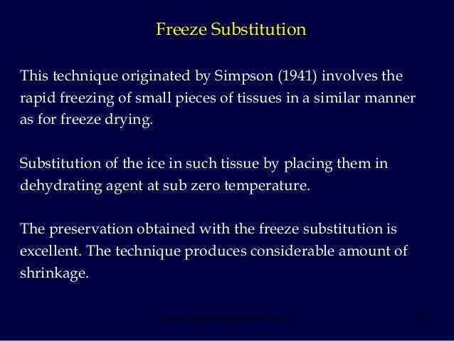 39 This technique originated by Simpson (1941) involves the rapid freezing of small pieces of tissues in a similar manner ...