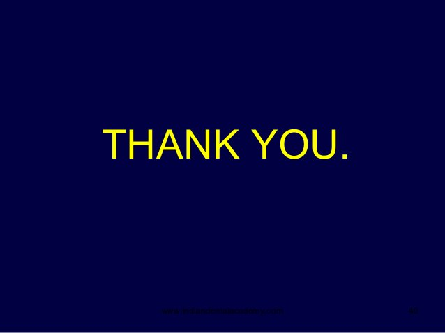 40 THANK YOU. www.indiandentalacademy.com