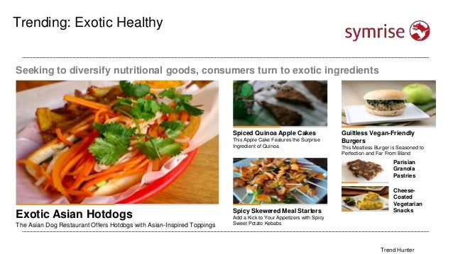 Trending: Exotic Healthy Seeking to diversify nutritional goods, consumers turn to exotic ingredients Exotic Asian Hotdogs...