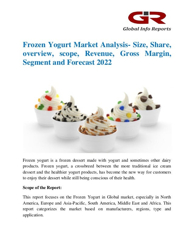 consumer analysis on frozen yogurt The frozen yogurt industry has been experience an average 9% growth between 2008 and 2012 the total dollars spent per consumer has increased as well as annual consumption american consumers consumer less than half the amount of western europeans.