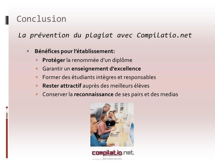 Conclusion<br />La prévention du plagiat avec Compilatio.net <br />Bénéfices pour l'enseignant: <br />Corriger rapidement ...