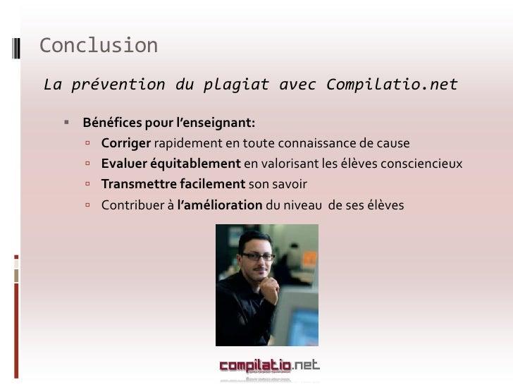 Conclusion<br />La prévention du plagiat avec Compilatio.net <br />Bénéfices pour l'étudiant: <br />Acquérir des nouvelles...