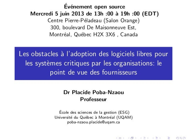 ´ e Ev´nement open source Mercredi 5 juin 2013 de 13h :00 ` 19h :00 (EDT) a Centre Pierre-P´ladeau (Salon Orange) e 300, b...