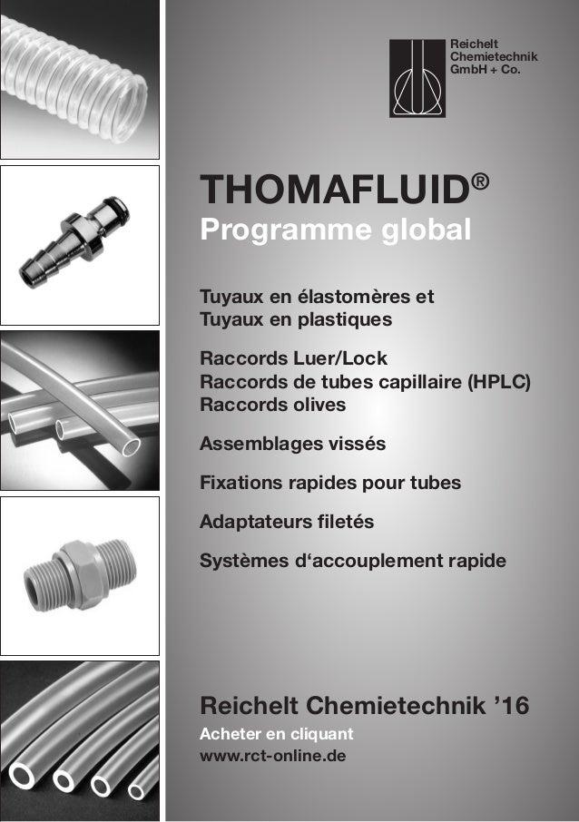 Acheter en cliquant www.rct-online.de Thomafluid® Programme global Tuyaux en élastomères et Tuyaux en plastiques Raccords ...
