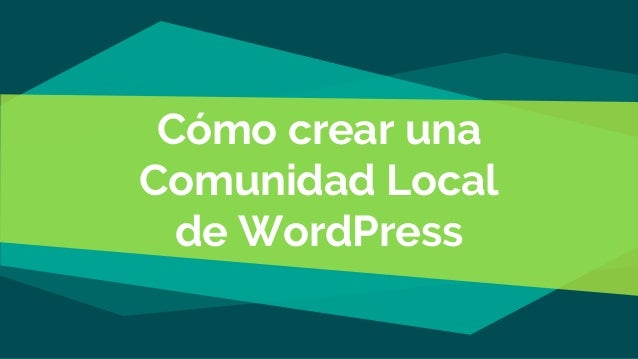 Cómo crear una Comunidad Local de WordPress