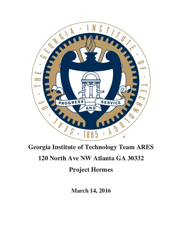 Georgia Institute of Technology Team ARES 120 North Ave NW Atlanta GA 30332 Project Hermes March 14, 2016
