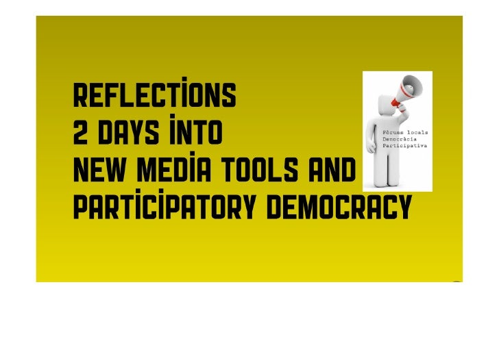 • After two days talking about   participatory democracy, Internet online   tools and how it affects young people   and po...