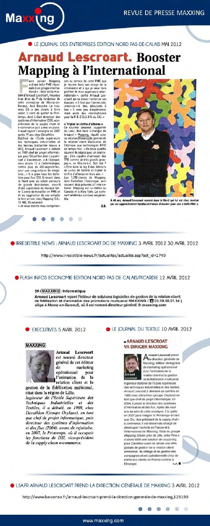 REVUE DE PRESSE MAXXING        LE JOURNAL DES ENTREPRISES EDITION NORD PAS-DE-CALAIS MAI 2012IRRESISTIBLE NEWS : ARNAUD LE...