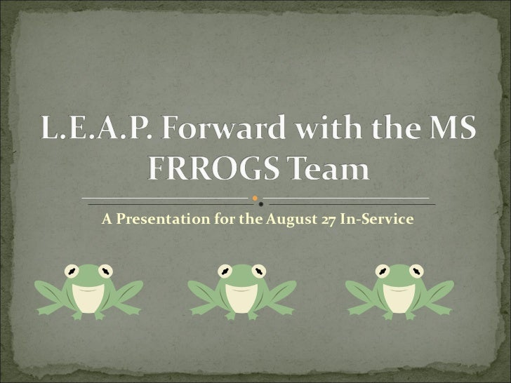 A Presentation for the August 27 In-Service