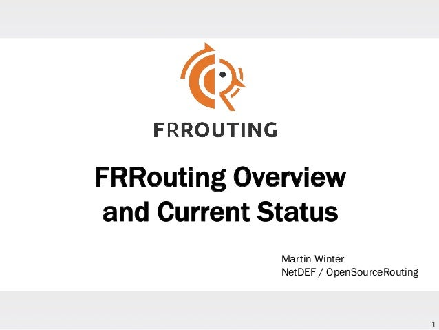 FRRouting Overview and Current Status