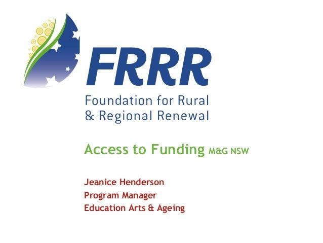 Jeanice Henderson Program Manager Education Arts & Ageing Access to Funding M&G NSW