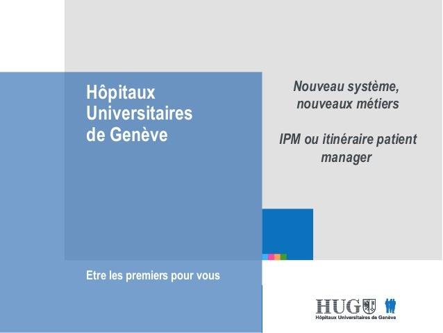 Nouveau système, nouveaux métier IPM - Andrea Rudaz (HUG
