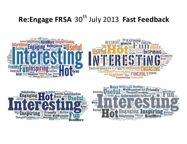 Re:Engage FRSA 30th July 2013 Fast Feedback