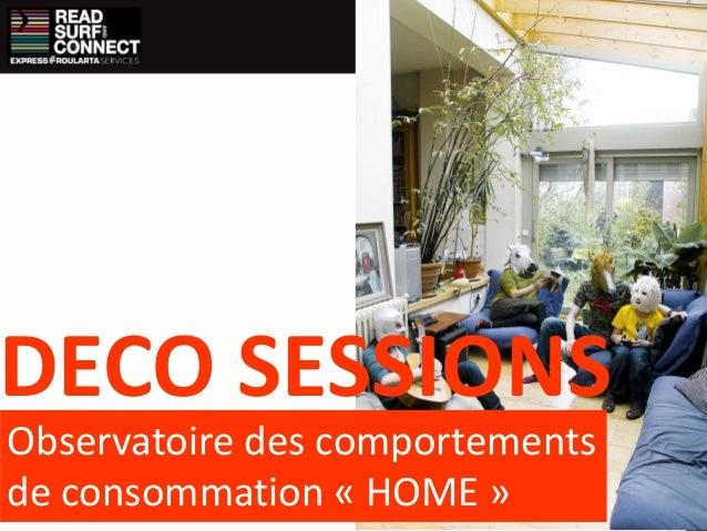 Observatoire des comportements de consommation « HOME » DECO SESSIONS