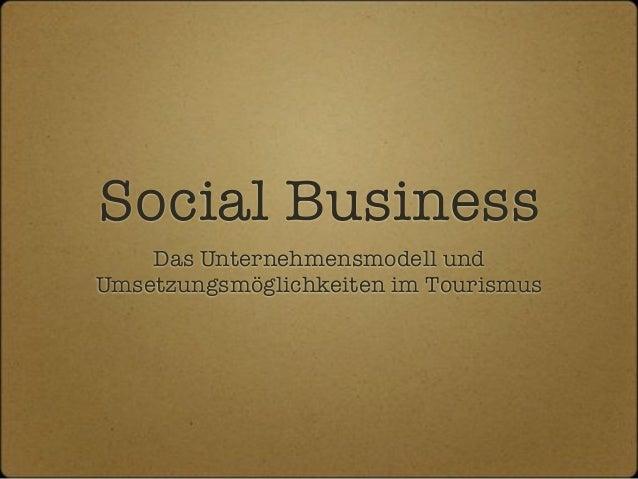 Social Business Das Unternehmensmodell und Umsetzungsmöglichkeiten im Tourismus