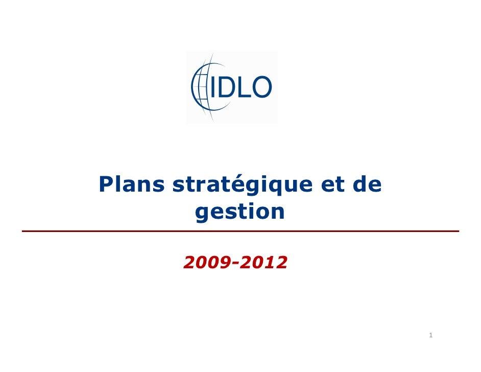 Plans stratégique et de         gestion        2009-2012                              1