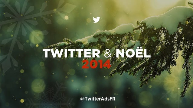 TWITTER & NOËL  2014  @TwitterAdsFR