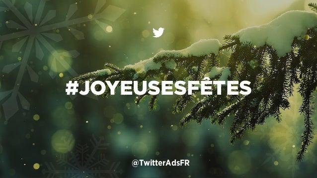 #JOYEUSESFÊTES  @TwitterAdsFR