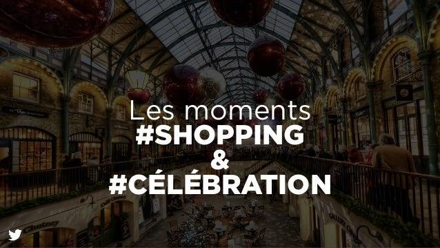 Les moments  #SHOPPING  &  #CÉLÉBRATION