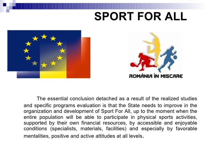 SPORT FOR ALL   <ul><li>The essential conclusion detached as a result of the realized studies and  specific programs   eva...