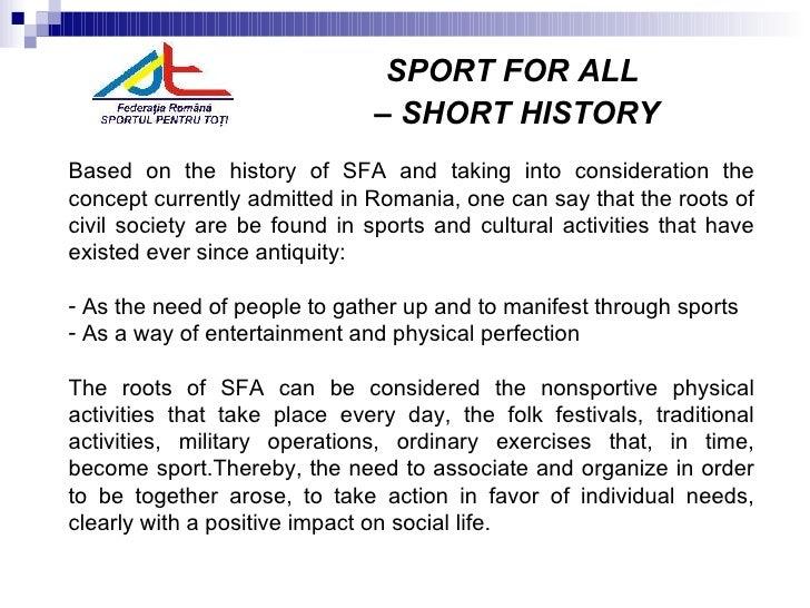 <ul><li>SPORT FOR ALL  </li></ul><ul><li>–  SHORT HISTORY </li></ul><ul><li>Based on the history of SFA and taking into co...
