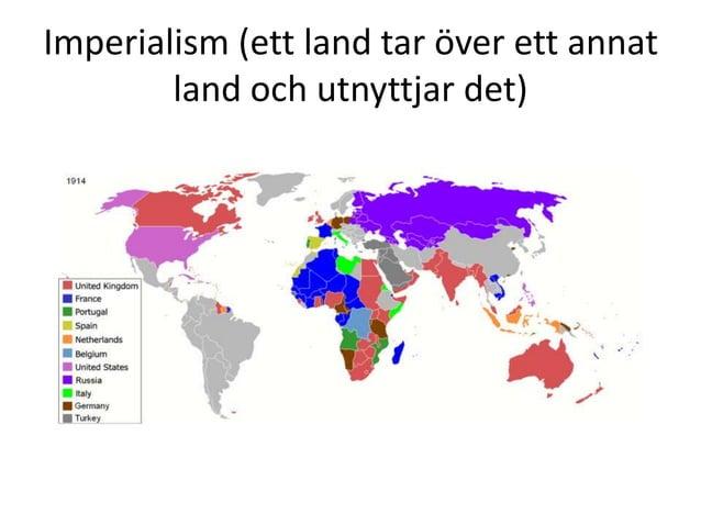 Imperialism (ett land tar över ett annat land och utnyttjar det)