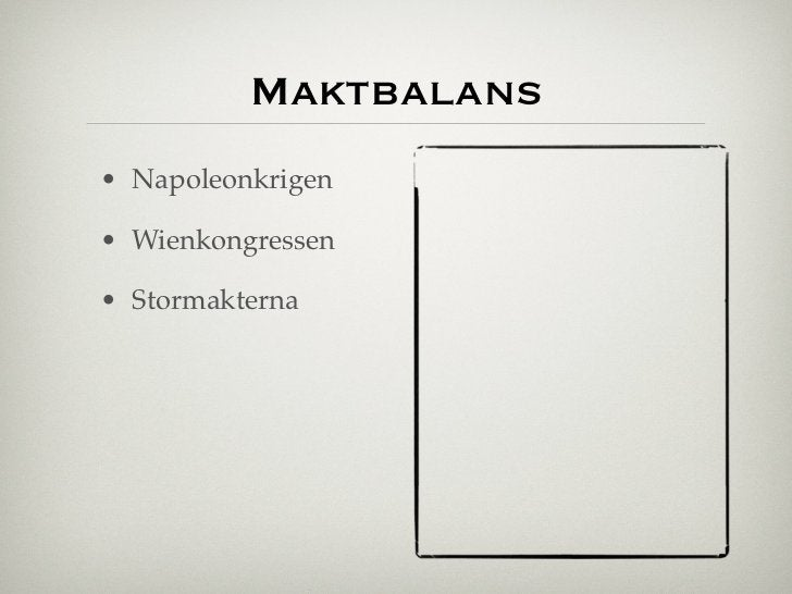 Maktbalans• Napoleonkrigen• Wienkongressen• Stormakterna