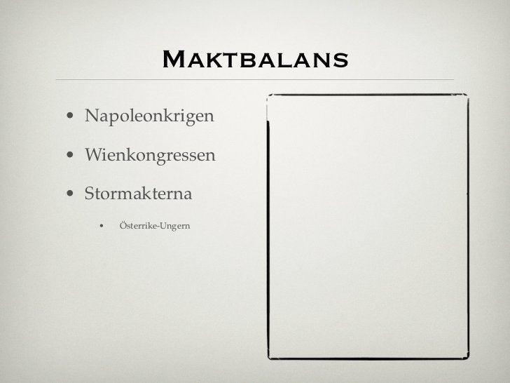 Maktbalans• Napoleonkrigen• Wienkongressen• Stormakterna   •   Österrike-Ungern