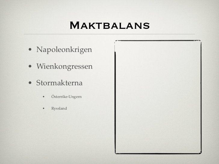 Maktbalans• Napoleonkrigen• Wienkongressen• Stormakterna   •   Österrike-Ungern   •   Ryssland