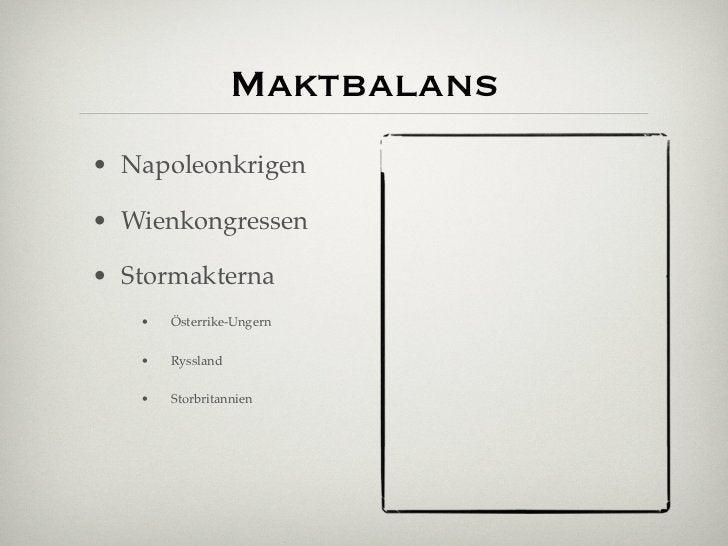 Maktbalans• Napoleonkrigen• Wienkongressen• Stormakterna   •   Österrike-Ungern   •   Ryssland   •   Storbritannien