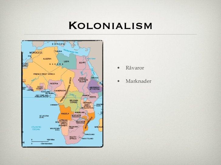 Kolonialism      •       Råvaror      •       Marknader          !