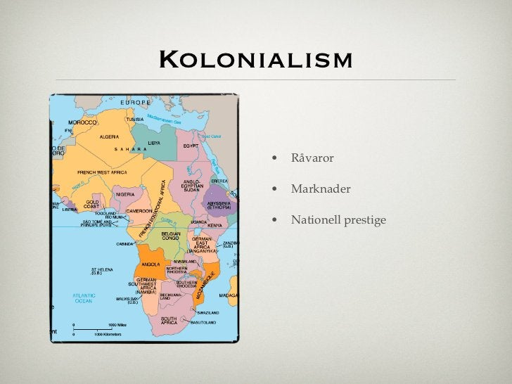 Kolonialism      •       Råvaror      •       Marknader      •       Nationell prestige          !