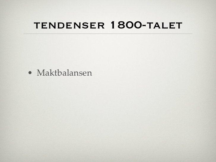 tendenser 1800-talet• Maktbalansen