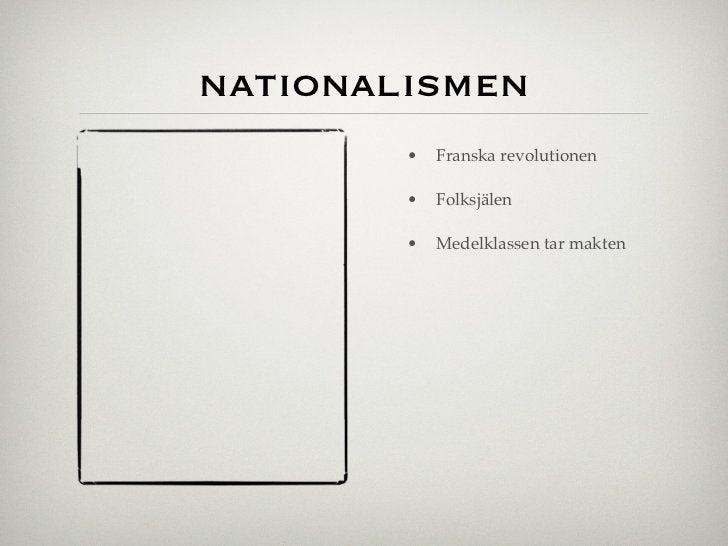 nationalismen        •   Franska revolutionen        •   Folksjälen        •   Medelklassen tar makten