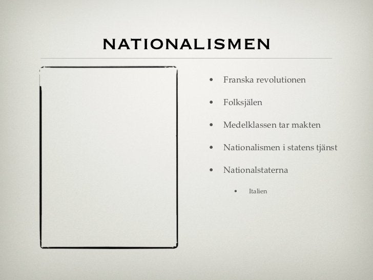 nationalismen        •   Franska revolutionen        •   Folksjälen        •   Medelklassen tar makten        •   National...