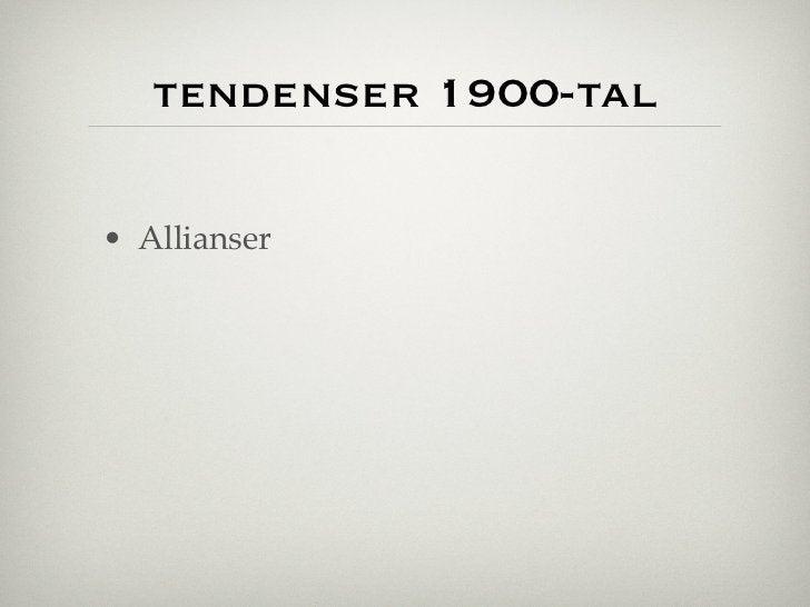 tendenser 1900-tal• Allianser